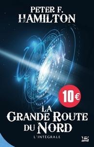 Peter F. Hamilton - La Grande Route du Nord L'intégrale : .