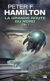 Peter F. Hamilton - La Grande Route du Nord Tome 2 : .