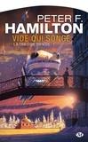 Peter F. Hamilton - La trilogie du vide Tome 1 : Vide qui songe.