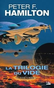 Peter F. Hamilton - La trilogie du vide Tome 2 : Vide temporel.