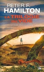 Peter F. Hamilton - La trilogie du vide Tome 3 : Vide en évolution.