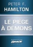 Peter F. Hamilton et Nenad Savic - Le Piège à démons.