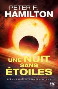 Peter F. Hamilton - Les naufragés du Commonwealth Tome 2 : Une nuit sans étoiles.