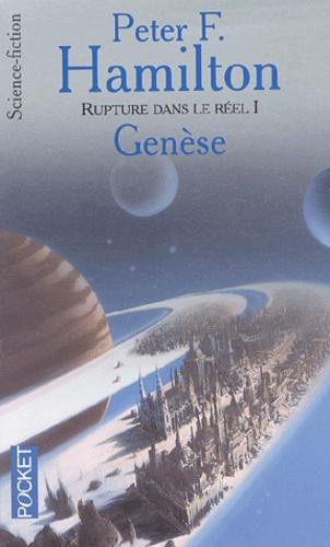 Peter F. Hamilton - Rupture dans le réel Tome 1 : Genèse.