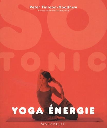 Peter Falloon-Goodhew - Yoga énergie.
