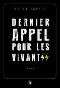 Peter Farris - Dernier appel pour les vivants.