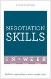 Peter Fleming - Negotiation Skills In A Week - Brilliant Negotiating In Seven Simple Steps.