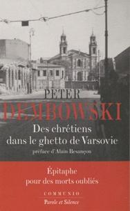 Peter Florian Dembowski - Des chrétiens dans le ghetto de Varsovie - Epitaphe pour des morts oubliés.