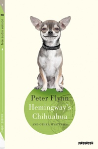 Peter Flynn - Hemingway's Chihuahua - And other mysteries.