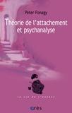 Peter Fonagy - Théorie de l'attachement et psychanalyse.