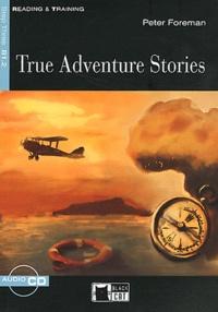 Peter Foreman - True Adventure Stories. 1 CD audio