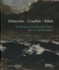 Peter Forster et Rebecca Krämer - Delacroix - Courbet - Ribot - Positionen französischer Kunst des 19. Jahrhunderts.