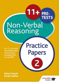 Peter Francis et Sarah Collins - 11+ Non-Verbal Reasoning Practice Papers  2 - For 11+, pre-test and independent school exams including CEM, GL and ISEB.