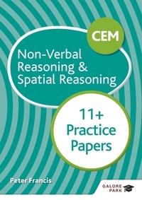 Peter Francis - CEM 11+ Non-Verbal Reasoning & Spatial Reasoning Practice Papers.