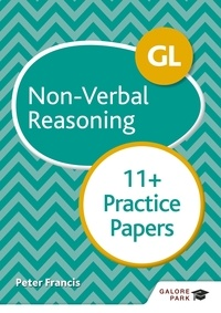 Peter Francis - GL 11+ Non-Verbal Reasoning Practice Papers.