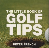 Peter French - The Little Book of Golf Tips.