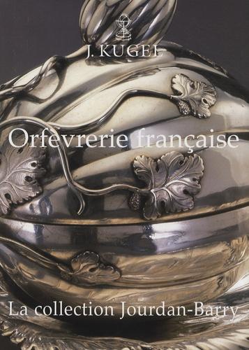 Peter Fuhring et Michèle Bimbenet-Privat - Orfèvrerie française - La collection Jourdan-Barry.