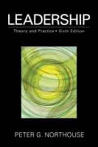 Peter G. Northouse - Leadership - Theory and Practice.