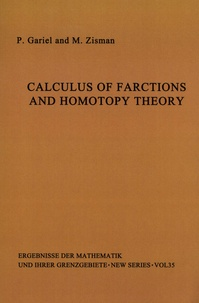 Peter Gabriel et M. Zisman - Calculus of Fractions and Homotopy Theory.