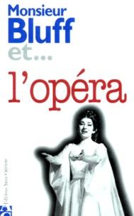 Peter Gammond - Monsieur Bluff et l'opéra.