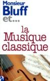 Peter Gammond - Monsieur Bluff et la musique classique.