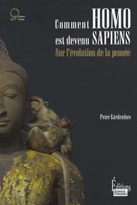 Peter Gärdenfors - Comment homo est devenu sapiens - Sur l'évolution de la pensée.