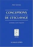Peter Garnsey - Conceptions de l'esclavage - D'Aristote à saint Augustin.