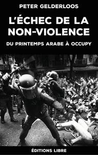 Téléchargement gratuit de livres pdf pour ipad L'échec de la non-violence  - Du printemps arabe à Occupy par Peter Gelderloos CHM