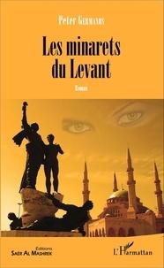 Peter Germanos - Les minarets du Levant.