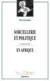 Peter Geschiere - Sorcellerie et Politique en Afrique - La viande des autres.