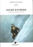 Peter Gillman et Leni Gillman - Eiger extrême - Compétition et drame en face nord.