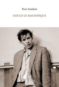 Peter Goddard - Gould le magnifique.