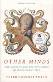 Peter Godfrey-Smith - Other Minds - The Octopus and the Evolution of Intelligent Life.