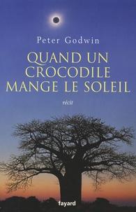Peter Godwin - Quand un crocodile mange le soleil.