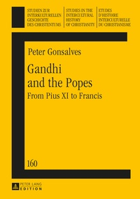 Peter Gonsalves - Gandhi and the Popes - From Pius XI to Francis.