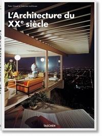 Peter Gössel et Gabriele Leuthäuser - L'Architecture du XXe Siècle.