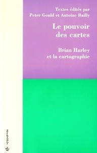 Peter Gould et Antoine Bailly - Le pouvoir des cartes - Brian Harley et la cartographie.
