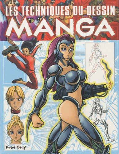 Peter Gray - Les techniques du dessin manga.