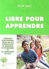 Peter Gray - Libre pour apprendre.