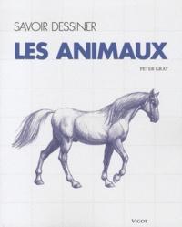 Peter Gray - Savoir dessiner les animaux.