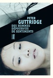 Peter Guttridge - Des hommes dépourvus de sentiments.