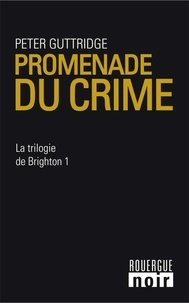 Peter Guttridge - La trilogie de Brighton Tome 1 : Promenade du crime.