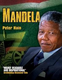 Peter Hain - Mandela - The Concise Story of Nelson Mandela.