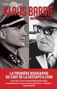 Peter Hammerschmidt - Klaus Barbie - Nom de code Adler.