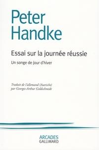 Peter Handke - Essai sur la journée réussie - Un songe de jour d'hiver.