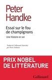 Peter Handke - Essai sur le fou de champignons - Une histoire en soi.