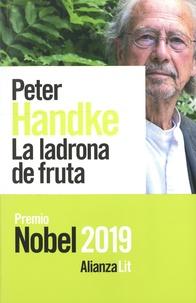 Peter Handke - La ladrona de fruta - O Viaje de ida al interior del pais.