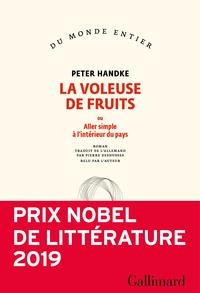 Peter Handke - La voleuse de fruits - Ou Aller simple à l'intérieur du pays.