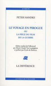 Peter Handke - Le voyage en pirogue - Ou La pièce du film de la guerre.