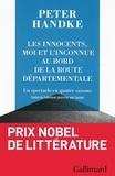Peter Handke - Les innocents, moi et l'inconnue au bord de la route départementale - Un spectacle en quatre saisons.